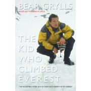 The Kid Who Climbed Everest: The Incredible Story of a 23-Year-Old's Summit of Mt. Everest