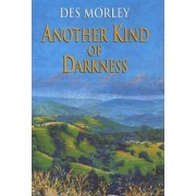 Another Kind of Darkness by Des Morley