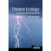 Theatre Ecology by Baz Kershaw