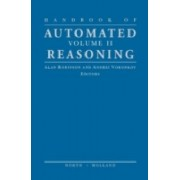 Handbook of Automated Reasoning: Vol 2 by Alan J. a. Robinson