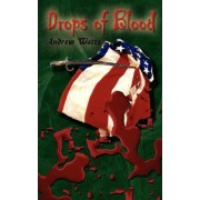 Drops of Blood by Andrew Watts