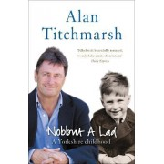Nobbut a Lad by Alan Titchmarsh