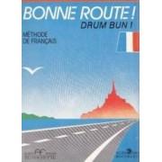 Bonne route Drum bun vol 1 - 34 lectii - Methode de francais - Hachette - Pierre Gibert Philippe Greffet
