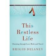 This Restless Life by Brigid Delaney