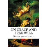 On Grace and Free Will by Saint Augustine of Hippo
