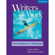 Writers at Work: From Sentence to Paragraph Student's Book by Laurie Blass
