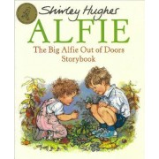 The Big Alfie Out of Doors Storybook by Shirley Hughes