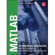 MATLAB Numerical Methods with Chemical Engineering Applications by Kamal I. M. Al-Malah