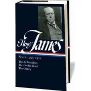 Henry James: Novels 1903-1911: The Ambassadors / The Golden Bowl / The Outcry by Henry James