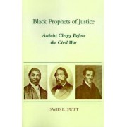 Black Prophets of Justice by David E Swift