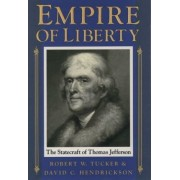 Empire of Liberty by Professor of American Diplomacy School of Advanced International Studies Robert W Tucker