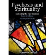 Psychosis and Spirituality by Isabel Clarke