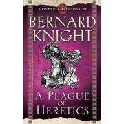 A Plague of Heretics by Bernard Knight