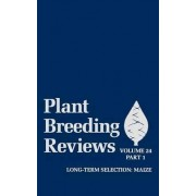 Plant Breeding Reviews: Maize - Long Term Selection v. 24, Pt. 1 by J. Janick