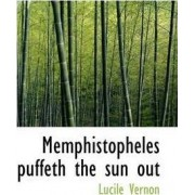 Memphistopheles Puffeth the Sun Out by Lucile Vernon