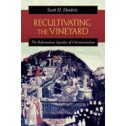 Recultivating the Vineyard by Professor Scott H. Hendrix