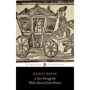 A Tour Through the Whole Island of Great Britain by Daniel Defoe