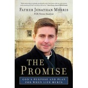 The Promise: God's Purpose and Plan for When Life Hurts by Jonathan Morris