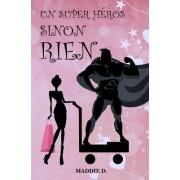 Un Super-Heros Sinon Rien
