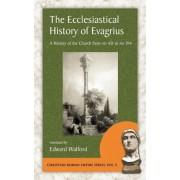 The Ecclesiastical History of Evagrius by Evagrius