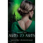 Blood Ties Book Three: Ashes to Ashes by Jennifer Armintrout