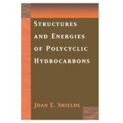 Structures and Energies of Polycyclic Hydrocarbons by Joan Shields