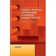 Synthesis, Properties and Mineralogy of Important Inorganic Materials by Terence E. Warner