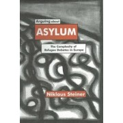 Arguing about Asylum by Niklaus Steiner