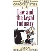 Career Opportunities in Law and the Legal Industry by Susan Echaore-McDavid