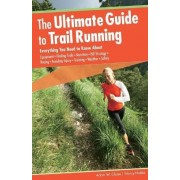 Ultimate Guide to Trail Running by Adam Chase