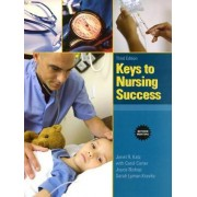 Keys to Nursing Success by Janet R. Katz