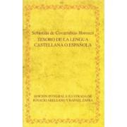 Tesoro de La Lengua Castellana O Espanola by Sebastian de Covarrubias Orozco