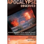 Apocalypse Observed by John R. Hall