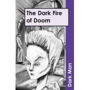 The Dark Fire of Doom: v. 13 by Peter Lancett