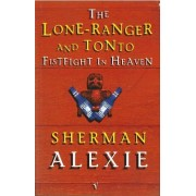 Lone Ranger and Tonto Fistfight in Heaven by Sherman Alexie
