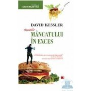 Riscurile mancatului in exces - David Kessler