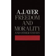 Freedom and Morality and Other Essays by A. J. Ayer