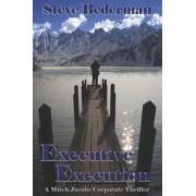 Executive Execution by Steve Bederman