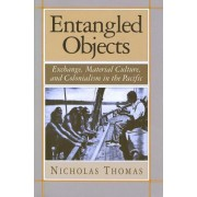 Entangled Objects by Nicholas Thomas