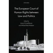 The European Court of Human Rights Between Law and Politics by Jonas Christoffersen
