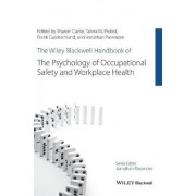 The Wiley-Blackwell Handbook of the Psychology of Occupational Safety and Workplace Health by Sharon Clarke