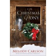 The Christmas Pony by Melody Carlson
