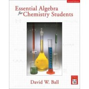 Essential Algebra for Chemistry Students by David Ball