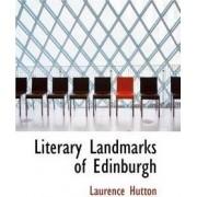 Literary Landmarks of Edinburgh by Laurence Hutton