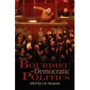 Pierre Bourdieu and Democratic Politics by Loic Wacquant