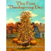 This First Thanksgiving Day by Laura Krauss Melmed