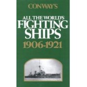 Conway's All the World's Fighting Ships 1906-1921 Conway's Naval History After 1850