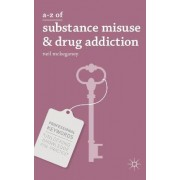A-Z of Substance Misuse and Drug Addiction by Neil P. McKeganey