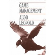 Game Management by Aldo Leopold