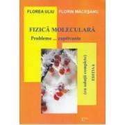 Fizica moleculara. Probleme... captivante - Florea Uliu Florin Macesanu